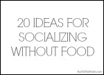 20 Ways to Socialize Without Food_thumb[2]